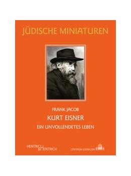Abbildung von Jacob | Kurt Eisner | 1. Auflage | 2021 | beck-shop.de