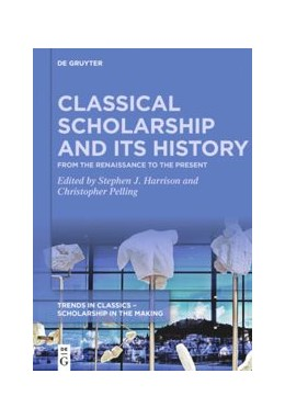 Abbildung von Harrison / Pelling | Classical Scholarship and its History | 1. Auflage | 2021 | beck-shop.de