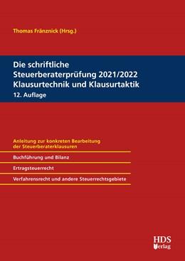 Abbildung von Fränznick / Goldhorn | Die schriftliche Steuerberaterprüfung 2021/2022 Klausurtechnik und Klausurtaktik | 12. Auflage | 2021 | beck-shop.de
