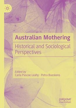 Abbildung von Pascoe Leahy / Bueskens | Australian Mothering | 1. Auflage | 2021 | beck-shop.de