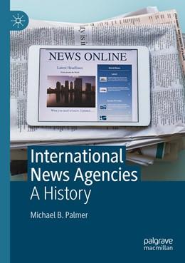 Abbildung von Palmer | International News Agencies | 1. Auflage | 2021 | beck-shop.de