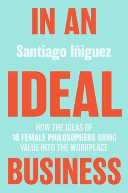 Abbildung von Iñiguez | In an Ideal Business | 1. Auflage | 2021 | beck-shop.de