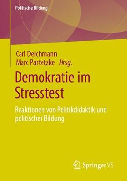 Abbildung von Deichmann / Partetzke | Demokratie im Stresstest | 1. Auflage | 2021 | beck-shop.de