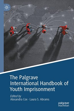 Abbildung von Cox / Abrams | The Palgrave International Handbook of Youth Imprisonment | 1. Auflage | 2021 | beck-shop.de