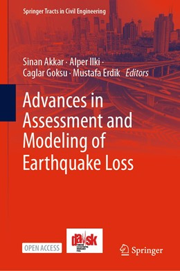 Abbildung von Akkar / Ilki | Advances in Assessment and Modeling of Earthquake Loss | 1. Auflage | 2021 | beck-shop.de