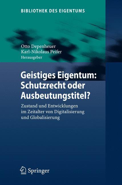 Abbildung von Depenheuer / Peifer | Geistiges Eigentum: Schutzrecht oder Ausbeutungstitel? | 2008