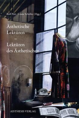 Abbildung von Parr / Schüller | Ästhetische Lektüren - Lektüren des Ästhetischen | 1. Auflage | 2021 | beck-shop.de