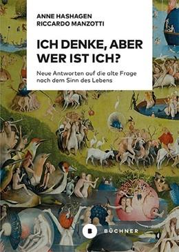 Abbildung von Hashagen / Manzotti   Ich denke, aber wer ist Ich?   1. Auflage   2021   beck-shop.de