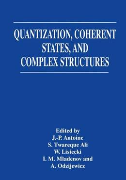 Abbildung von Antoine / Ali / Lisiecki / Mladenov / Odzijewicz | Quantization, Coherent States, and Complex Structures | 1996