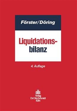 Abbildung von Förster | Liquidationsbilanz | 4., neu bearbeitete Auflage | 2005 | Eine handelsrechtliche, betrie...