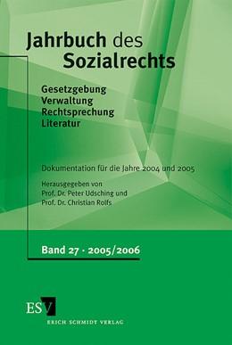 Abbildung von Udsching / Rolfs | Jahrbuch des Sozialrechts • Band 27 | 2006 | Gesetzgebung - Verwaltung - Re... | 27