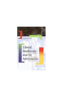 Abbildung von Zafirovski   Liberal Modernity and Its Adversaries   2007   Freedom, Liberalism and Anti-L...   10