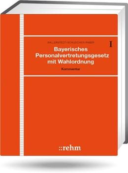 Abbildung von Ballerstedt / Schleicher / Faber   Bayerisches Personalvertretungsgesetz mit Wahlordnung - mit Aktualisierungsservice   Loseblattwerk mit 163. Aktualisierung   2019   Praktiker-Kommentar