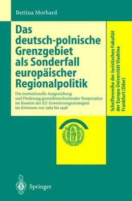 Abbildung von Morhard   Das deutsch-polnische Grenzgebiet als Sonderfall europäischer Regionalpolitik   2000   Die institutionelle Ausgestalt...