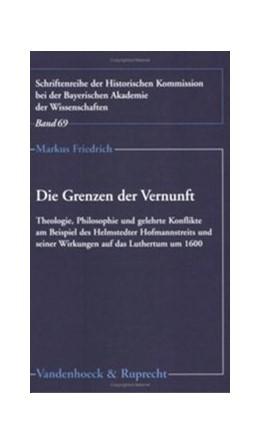 Abbildung von Friedrich | Die Grenzen der Vernunft | 2004 | Theologie, Philosophie und gel... | Band 069