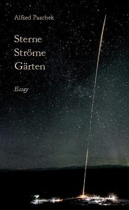 Abbildung von Paschek | Sterne Ströme Gärten | 1. Auflage | 2021 | beck-shop.de