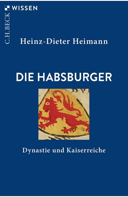 Cover: Heinz-Dieter Heimann, Die Habsburger
