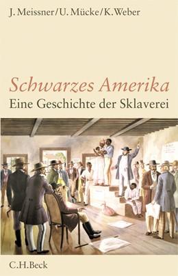 Abbildung von Meissner, Jochen / Mücke, Ulrich | Schwarzes Amerika | 2. Auflage | 2020 | beck-shop.de