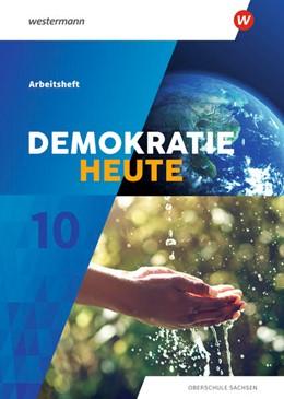 Abbildung von Demokratie heute 10. Arbeitsheft. Für Sachsen | 1. Auflage | 2021 | beck-shop.de