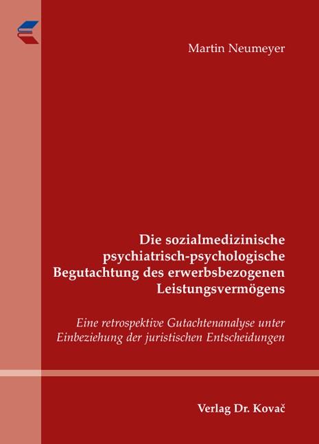 Abbildung von Neumeyer | Die sozialmedizinische psychiatrisch-psychologische Begutachtung des erwerbsbezogenen Leistungsvermögens | 2009