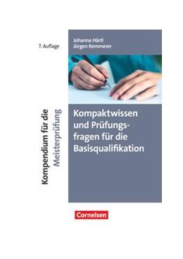 Abbildung von Härtl / Kemmerer | Kompaktwissen und Prüfungsfragen für die Basisqualifikation | 1. Auflage | 2021 | beck-shop.de