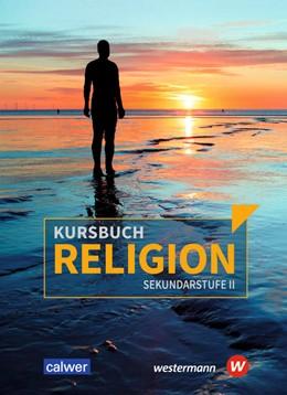 Abbildung von Kursbuch Religion Sekundarstufe II. Schülerband. Ausgabe 2021 | 1. Auflage | 2021 | beck-shop.de