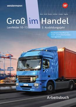 Abbildung von Kunze / Limpke | Groß im Handel - KMK-Ausgabe. Arbeitsbuch. 3. Ausbildungsjahr Lernfelder 10 - 13 | 2. Auflage | 2021 | beck-shop.de
