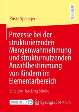 Abbildung von Sprenger   Prozesse bei der strukturierenden Mengenwahrnehmung und strukturnutzenden Anzahlbestimmung von Kindern im Elementarbereich   1. Auflage   2021   beck-shop.de