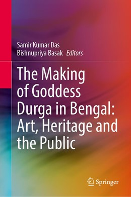 Abbildung von Das / Basak | The Making of Goddess Durga in Bengal: Art, Heritage and the Public | 1. Auflage | 2021 | beck-shop.de