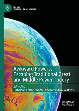 Abbildung von Abbondanza / Wilkins | Awkward Powers: Escaping Traditional Great and Middle Power Theory | 1. Auflage | 2021 | beck-shop.de
