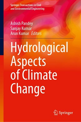 Abbildung von Pandey / Kumar | Hydrological Aspects of Climate Change | 1. Auflage | 2021 | beck-shop.de