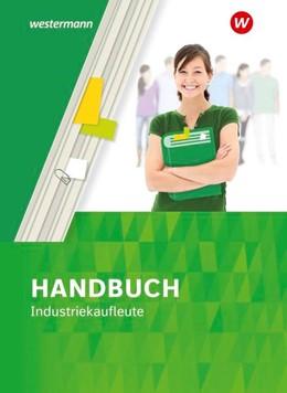 Abbildung von Kreye / Meyer | Handbuch Industriekaufleute. Schülerband | 9. Auflage | 2021 | beck-shop.de