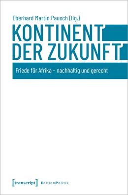 Abbildung von Pausch | Kontinent der Zukunft | 1. Auflage | 2021 | 118 | beck-shop.de