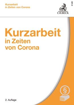 Abbildung von Kurzarbeit in Zeiten von Corona | 2. Auflage | 2021 | beck-shop.de