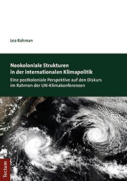 Abbildung von Rahman   Neokoloniale Strukturen in der internationalen Klimapolitik   1. Auflage   2021   beck-shop.de