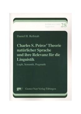 Abbildung von Rellstab | Charles S. Peirce' Theorie natürlicher Sprache und ihre Relevanz für die Linguistik | 2007 | Logik, Semantik, Pragmatik | 28