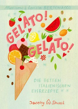 Abbildung von Bertonasco | Gelato! Gelato! | 1. Auflage | 2021 | beck-shop.de