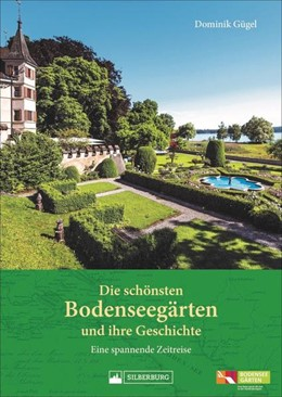 Abbildung von Gügel | Die schönsten Bodenseegärten und ihre Geschichte | 1. Auflage | 2021 | beck-shop.de