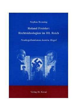Abbildung von Breuning | Roland Freisler: Rechtsideologien im III. Reich | 2002 | Neuhegelianismus kontra Hegel | 27