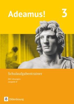Abbildung von Adeamus! - Ausgabe B - Latein als 1. Fremdsprache - Band 3. Schulaufgabentrainer mit Lösungsbeileger   1. Auflage   2021   beck-shop.de