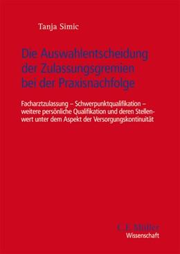 Abbildung von Simic | Die Auswahlentscheidung der Zulassungsgremien bei der Praxisnachfolge | 1. Auflage | 2021 | beck-shop.de