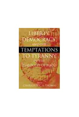 Abbildung von Liberty, Democracy, and the Temptations to Tyranny in the Dialogues of Plato   1. Auflage   2021   beck-shop.de