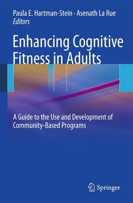 Abbildung von HARTMAN-STEIN / LaRue | Enhancing Cognitive Fitness in Adults | 2011 | A Guide to the Use and Develop...