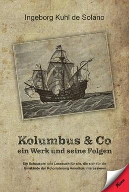 Abbildung von Kuhl de Solano | Kolumbus & Co. | 1. Auflage | 2021 | beck-shop.de