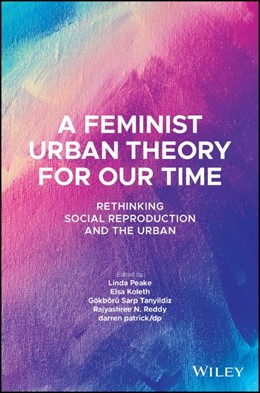 Abbildung von Peake / Koleth   A Feminist Urban Theory for Our Time   1. Auflage   2021   beck-shop.de