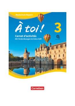 Abbildung von À toi ! Band 3 - Bayern - Carnet d'activités mit Audios online und eingelegtem Förderheft | 1. Auflage | 2021 | beck-shop.de
