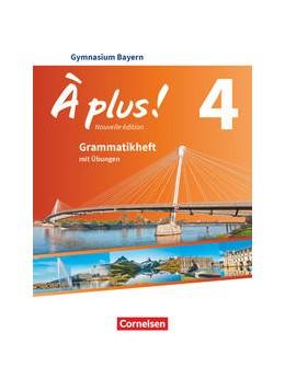 Abbildung von À plus ! - Nouvelle édition - Bayern - Band 4 - Grammatikheft   1. Auflage   2021   beck-shop.de