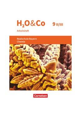 Abbildung von Kring / Pfeifer | H2O & Co 9. Schuljahr - Wahlpflichtfächergruppe II-III - Realschule Bayern - Arbeitsheft mit Lösungen | 1. Auflage | 2021 | beck-shop.de
