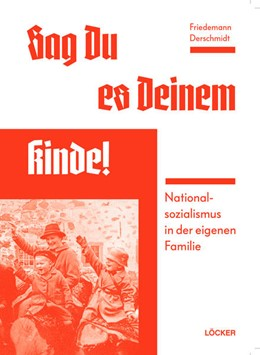 Abbildung von Derschmidt | Sag Du es Deinem Kinde | 2. Auflage | 2021 | beck-shop.de