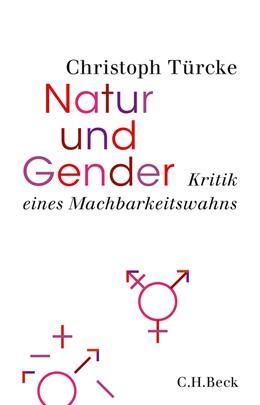 Abbildung von Türcke | Natur und Gender | 1. Auflage | 2021 | beck-shop.de